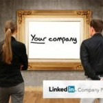 The Best Ways to Use LinkedIn's Company Page For Maximum Effectiveness